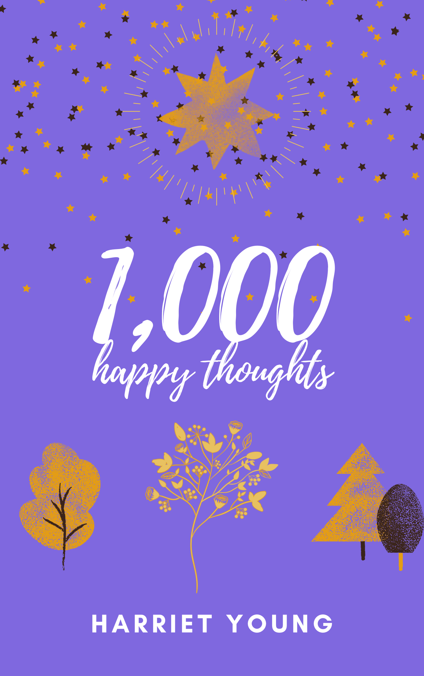 1,000 Happy Thoughts by Harriet Young